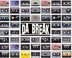 L'Album De La Semaine Est… Da Break (La Ruche Le Label)
