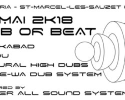 Dub Or Beat, telle est la question, 19 mai  St Mazrcel-les-Sauzet.