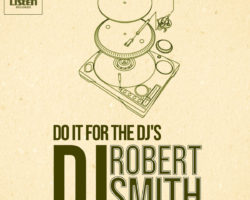 Do It For The Dj's- Le mix de Robert Smith en Téléchargement gratuit