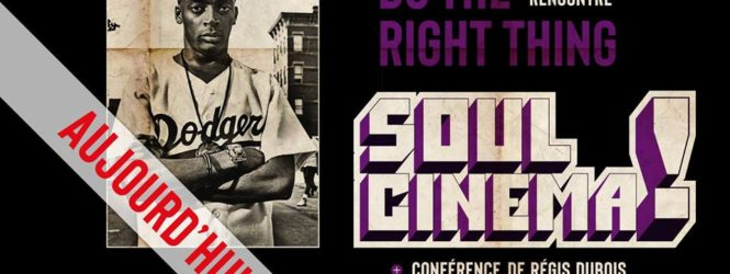 Soul Cinema – Do The Right Thing – St Paul 3 châteaux 26.04